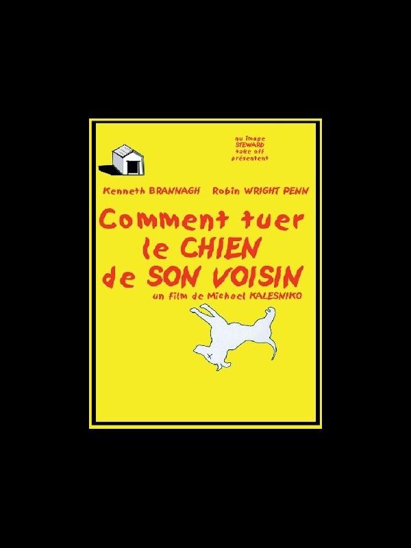 Affiche du film COMMENT TUER LE CHIEN DE SON VOISIN