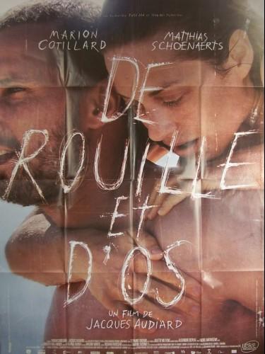 Affiche du film DE ROUILLE ET D'OS