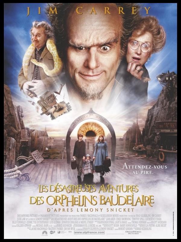Affiche du film DESASTREUSES AVENTURES DES ORPHELINS BAUDELAIRE (LES) - LEMONY SNICK'S A SERIES OF UNFORTUNATE EVENTS