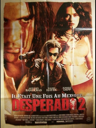Affiche du film DESPERADOS 2 : IL ETAIT UNE FOIS LE MEXIQUE - ONCE UPON A TIME IN MEXICO