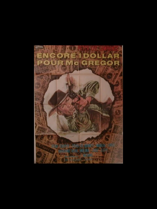Affiche du film ENCORE UN DOLLAR POUR MC GREGOR - DEI DOLLARI PER MAC GREGOR