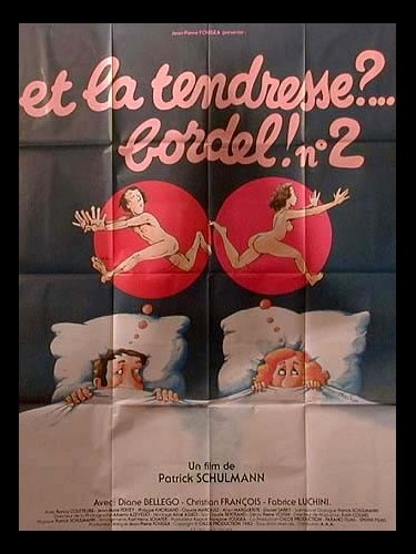 Affiche du film ET LA TENDRESSE BORDEL ! 2