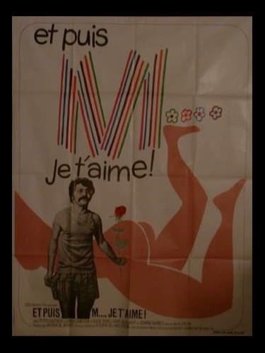 Affiche du film ET PUIS M.....JE T'AIME! - B.S.I. I LOVE YOU