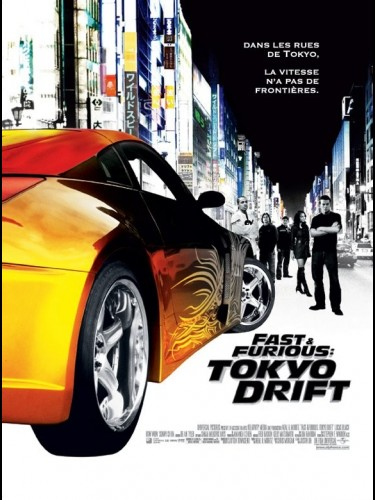 Affiche du film FAST AND FURIOUS : TOKYO DRIFT - FAST AND THE FURIOUS : TOKYO DRIFT (THE)