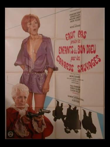 Affiche du film FAUT PAS PRENDRE LES ENFANTS DU BON DIEU POUR DES CANARDS SAUVAGES