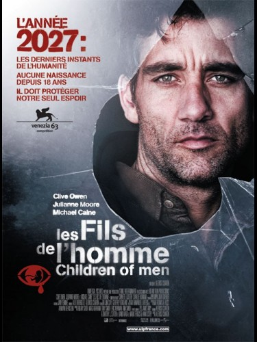 Affiche du film FILS DE L'HOMME (LES) - CHILDREN OF MEN