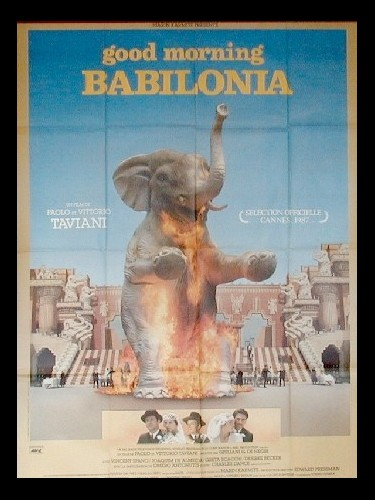 Affiche du film GOOD MORNING BABYLONIA - GOOD MORNING, BABYLON