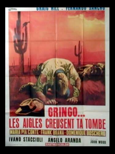 Affiche du film GRINGO LES AIGLES CREUSENT TA TOMBE - OS BUITRES CAVARÁN TU FOSA