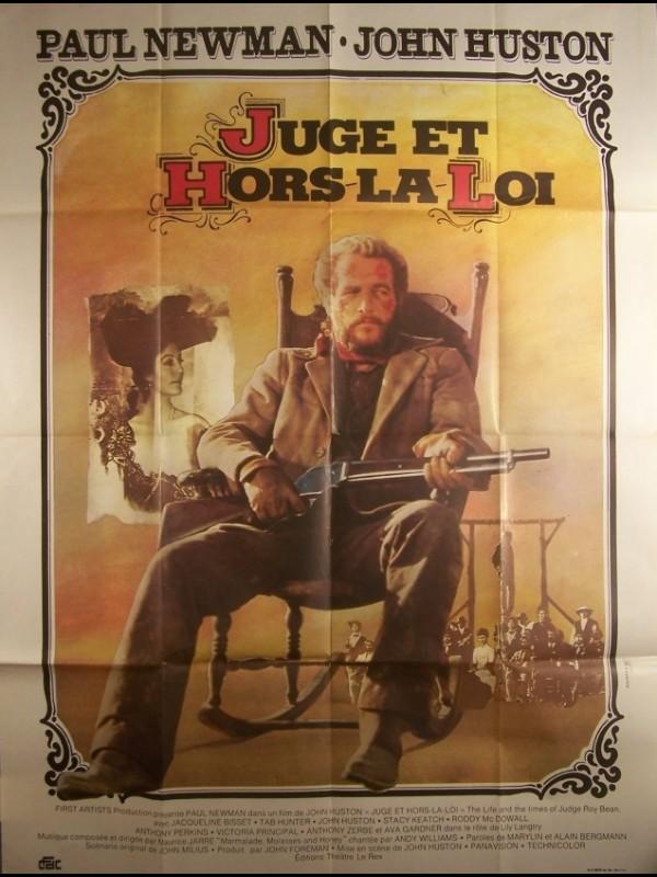 Affiche du film JUGE ET HORS LA LOI - THE LIFE AND TIMES OF JUDGE ROY BEAN