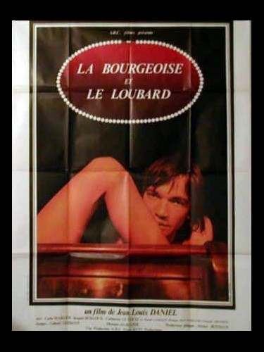 Affiche du film LA BOURGEOISE ET LE LOUBARD