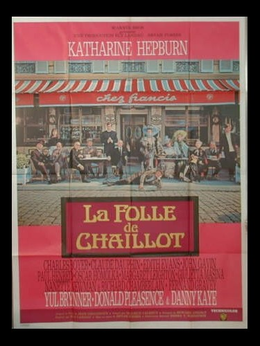 Affiche du film LA FOLLE DE CHAILLOT - THE MADWOMAN OF CHAILLOT