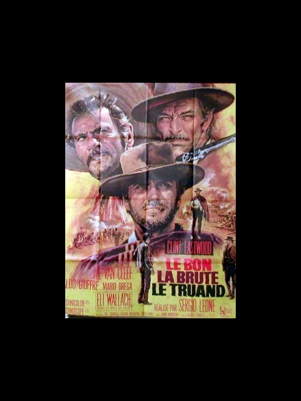 Affiche du film LE BON, LA BRUTE ET LE TRUAND - IL BUONO, IL BRUTTO, IL CATTIVO