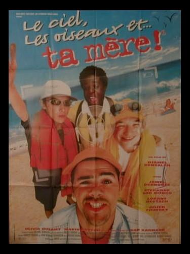 Affiche du film LE CIEL, LES OISEAUX ET…TA MERE