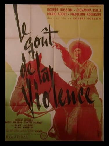 Affiche du film LE GOUT DE LA VIOLENCE