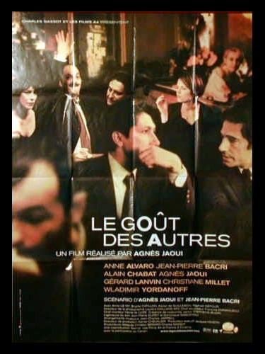 Affiche du film LE GOUT DES AUTRES