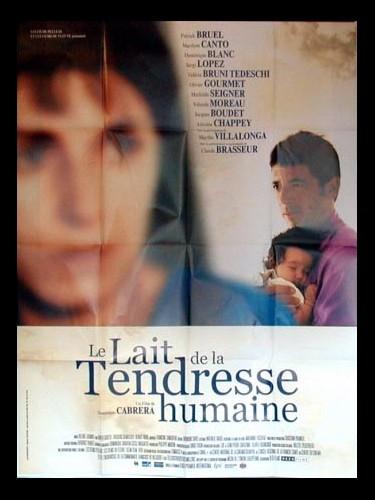 Affiche du film LE LAIT DE LA TENDRESSE HUMAINE