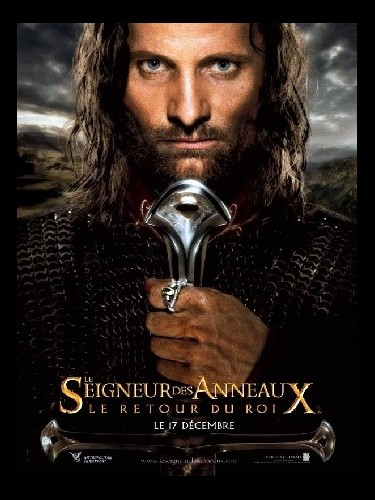 Affiche du film LE SEIGNEUR DES ANNEAUX : LE RETOUR DU ROI ( ARAGORN)