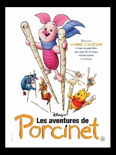 Affiche du film LES AVENTURES DE PORCINET - PIGLET'S BIG MOVIE