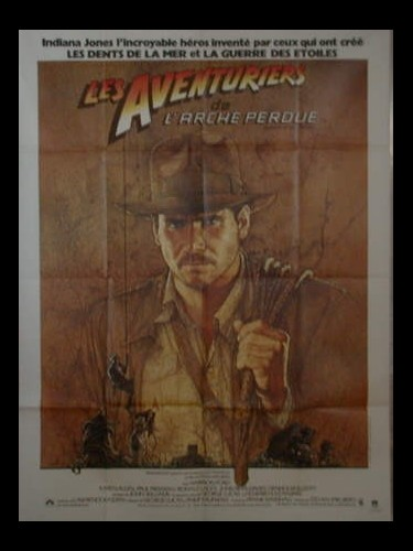 Affiche du film LES AVENTURIERS DE L'ARCHE PERDUE - INDIANA JONES - - RAIDERS OF THE LOST ARK