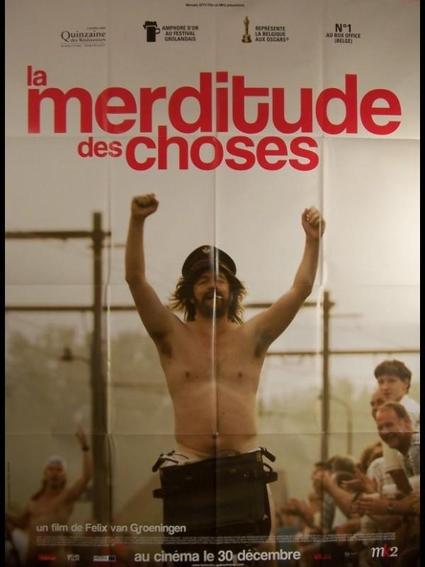 Affiche du film MERDITUDE DES CHOSES (LA)