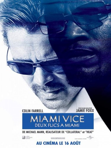 Affiche du film MIAMI VICE - DEUX FLICS A MIAMI