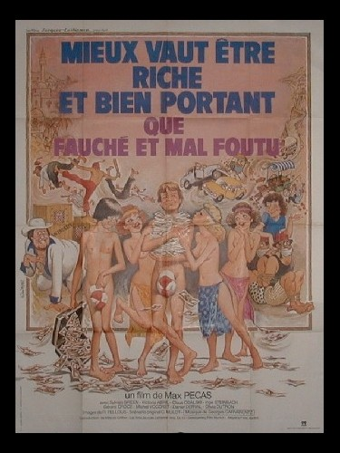 Affiche du film MIEUX VAUT ETRE RICHE ET BIEN PORTANT QUE FAUCHE ET MAL FOUTU