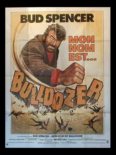 Affiche du film MON NOM EST BULLDOZER - LO CHIAMAVANO BULLDOZER