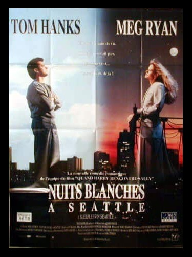 Affiche du film NUITS BLANCHES A SEATTLE - SLEEPLESS IN SEATTLE