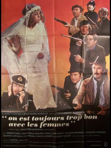 Affiche du film ON EST TOUJOURS TROP BON AVEC LES FEMMES