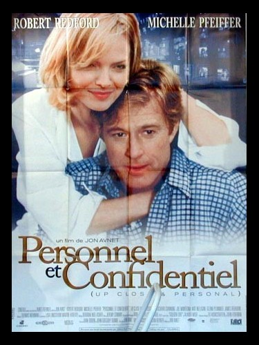 Affiche du film PERSONNEL ET CONFIDENTIEL - UP CLOSE & PERSONAL