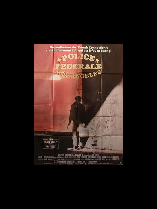 Affiche du film POLICE FEDERALE LOS ANGELES - TO LIVE AND DIE IN L.A.