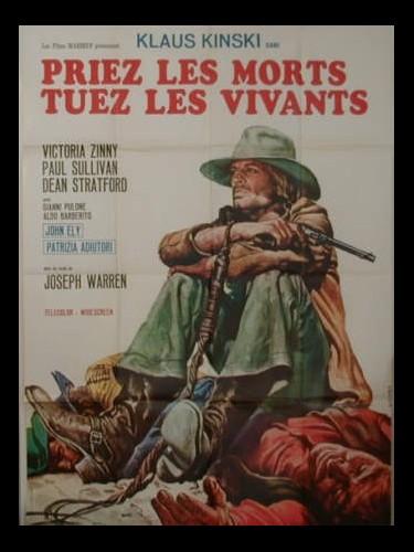 Affiche du film PRIEZ LES MORTS TUEZ LES VIVANTS - PREGA IL MORTO E AMMAZZA IL VIVO