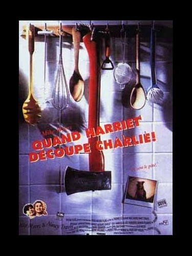 Affiche du film QUAND HARRIET DECOUPE CHARLIE - SO J MARRIED AN AXE MURDERER