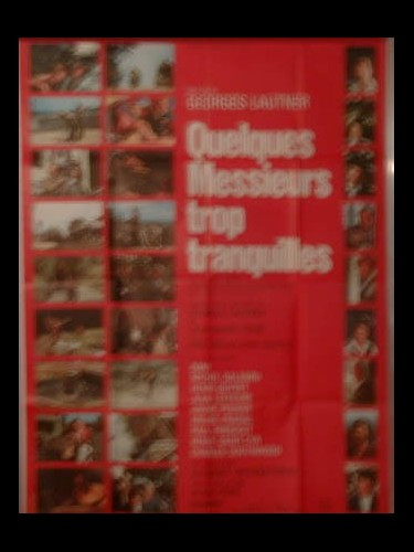 Affiche du film QUELQUES MESSIEURS TROP TRANQUILLES