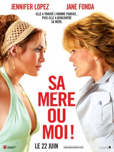 Affiche du film SA MERE OU MOI - MONSTER IN LAW