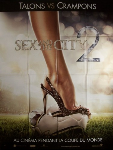Affiche du film SEX AND THE CITY 2 (PREVENTIVE)