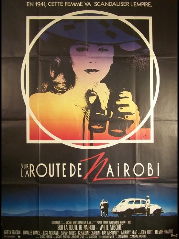 Affiche du film SUR LA ROUTE DE NAIROBI - WHITE MISCHIEF