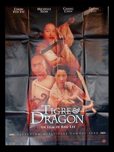 Affiche du film TIGRE ET DRAGON - CROUCHING TIGER, HIDDEN DRAGON