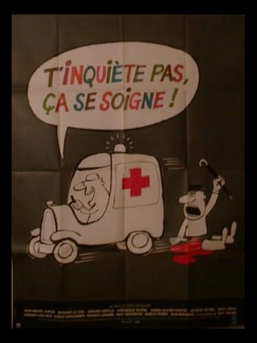 Affiche du film T'INQUIETE PAS, CA SE SOIGNE !