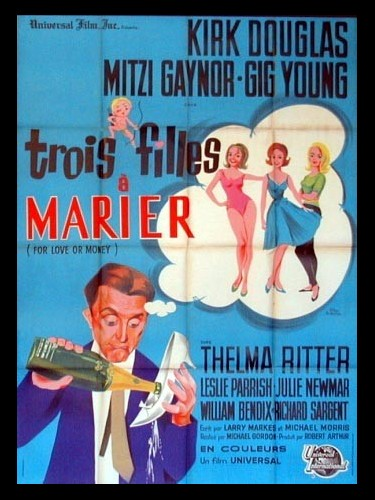 Affiche du film TROIS FILLES A MARIER - FOR LOVE OR MONEY