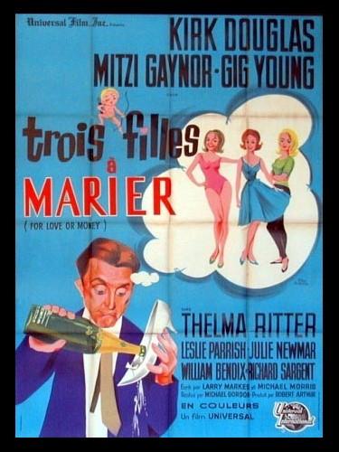 Affiche du film TROIS FILLES A MARIER - FOR LOVE OR MONEY