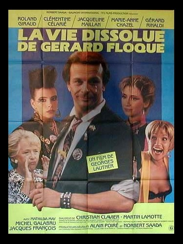 Affiche du film VIE DISSOLUE DE GERARD FLOQUE (LA)
