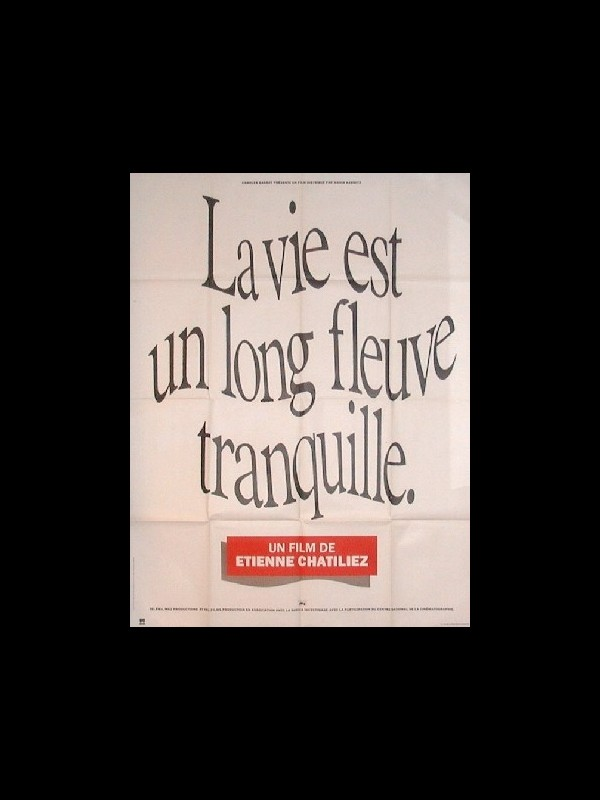 Affiche du film VIE EST UN LONG FLEUVE TRANQUILLE (LA)