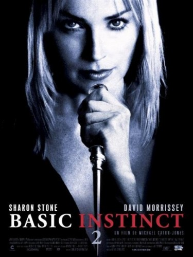 Affiche du film BASIC INSTINCT 2 - BASIC INSTINCT 2 : RISK ADDICTION