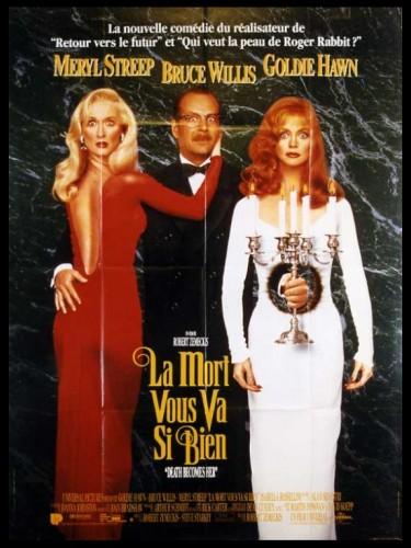 Affiche du film MORT VOUS VA SI BIEN(LA) - Titre original : DEATH BECOMES HER