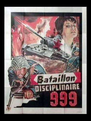 Affiche du film BATAILLON DISCIPLINAIRE 999 (LE) - STRAFBATAILLON 999
