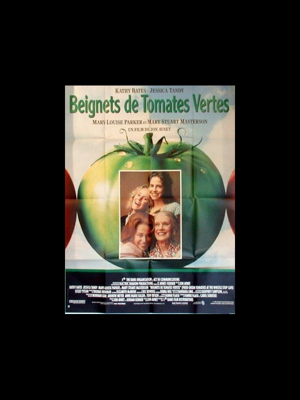 Affiche du film BEIGNETS DE TOMATES VERTES - FRIED GREEN TOMATOES AT THE WHISTLE STOP CAFE