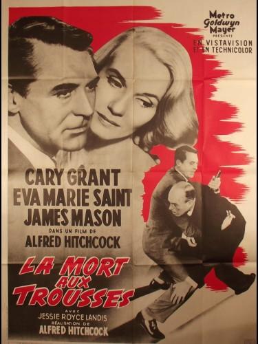 Affiche du film LA MORT AUX TROUSSES - Titre original : NORTH BY NORTWEST