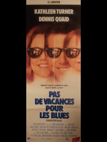 Affiche du film PAS DE VACANCES POUR LES BLUES - Titre original : UNDERCOVER BLUES