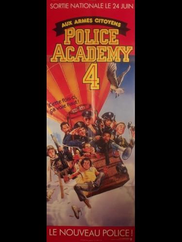 Affiche du film POLICE ACADEMY 4 - AUX ARMES CITOYENS - Titre original : CITIZENS ON PATROL